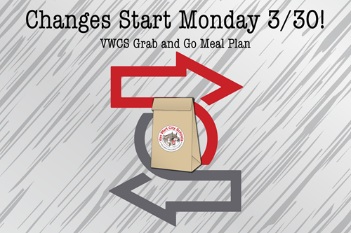 Changes start Monday 3/30 VWCS Grab and Go Meal Plan with arrow graphic