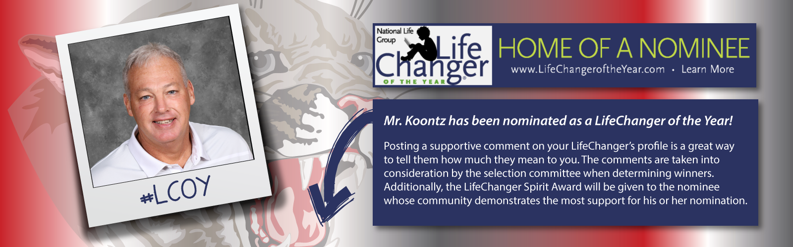 Mr. Koontz nominated for the LifeChanger of the Year award banner