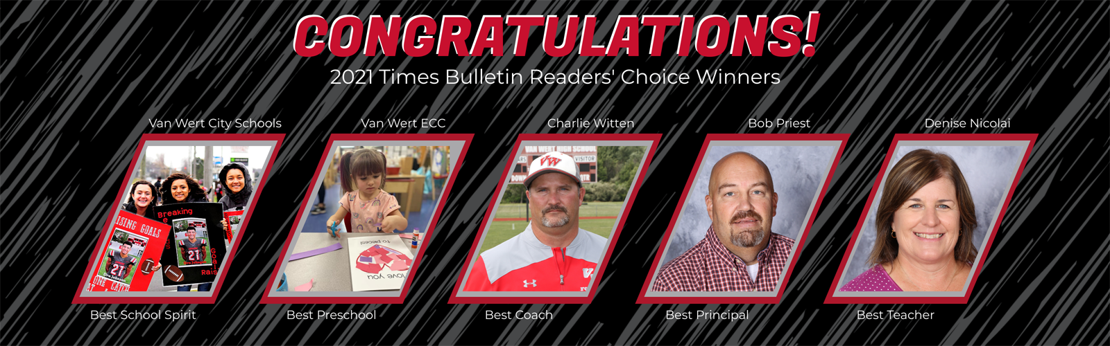 Congratulations Times Bulletin Readers' Choice Winners: Van Wert City Schools, Van Wert ECC, Charlie Witten, Bob Priest, Denise Nicoali